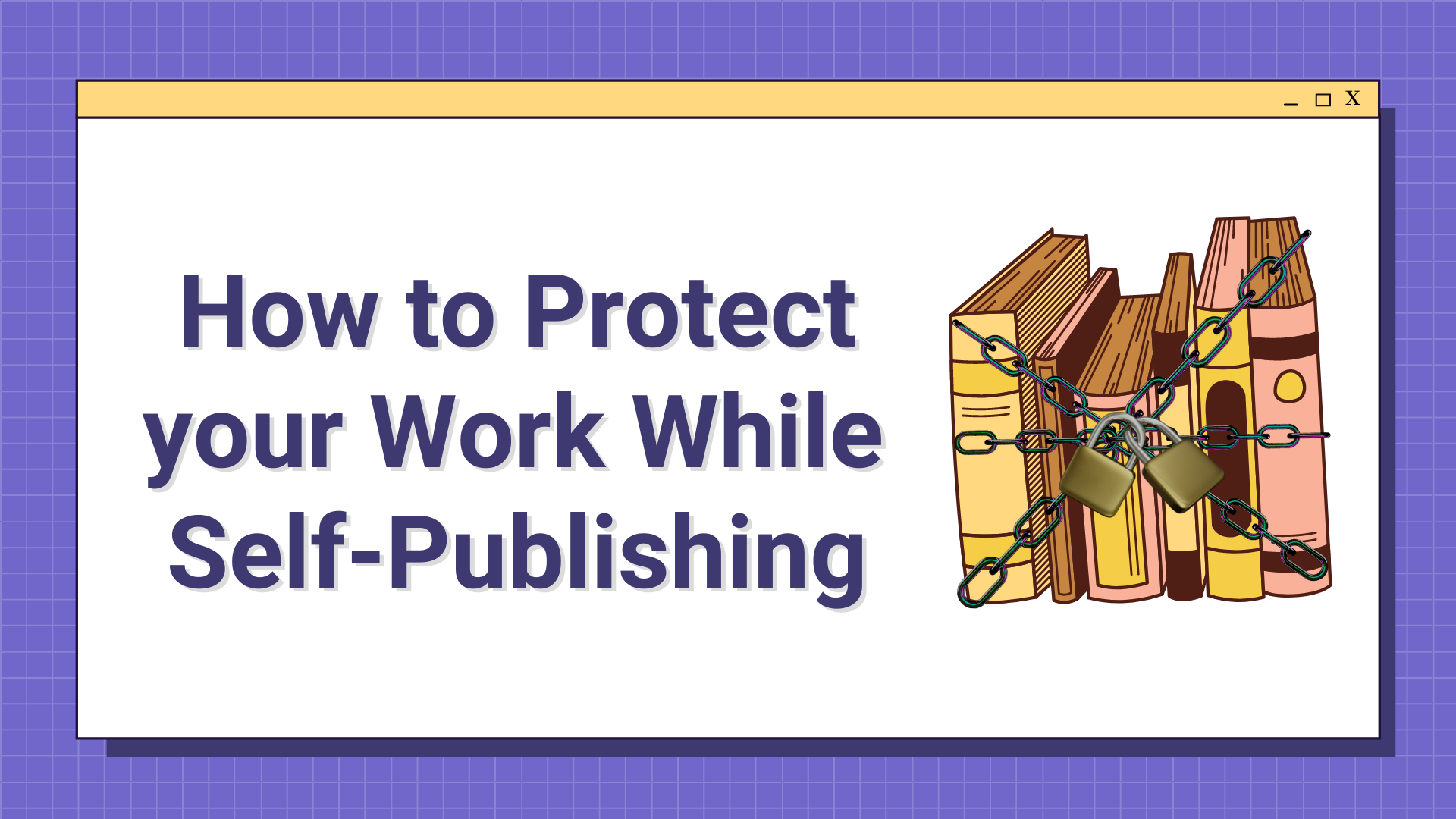 Protect your Work While Self-Publishing